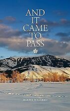 And It Came to Pass by McKell W. Allred (2011, Paperback)