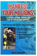 Manifest Your Millions! : A Lottery Winner Shares His Law of Attraction...