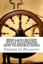 Irish Lace Crochet (Fully Illustrated How to Instructions) by Therese de...