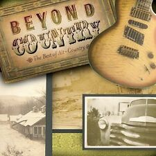 Beyond Country: The Best of Alt Country by Various Artists (CD, 2003 UMG) NEW