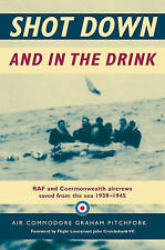 Shot Down and In The Drink: RAF and Commonwealth Aircrews Saved from the Sea, 19