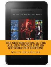 The Newbies Guide to the All-New Kindle Fire HD (October 2013 Edition) by...