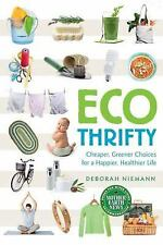 Ecothrifty: Cheaper, Greener Choices for a Happier, Healthier Life, Niemann, Deb