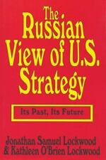 The Russian View of U.S. Strategy: Its Past, Its Future