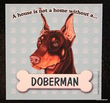 Doberman Magnet Dog Car RV A House Is Not A Home Puppy Refrigerator File Cabinet