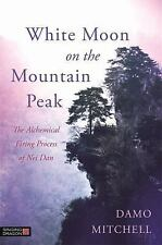 WHITE MOON ON THE MOUNTAIN PEAK - DAMO MITCHELL (PAPERBACK) NEW