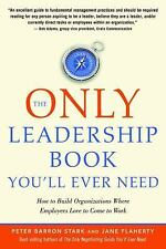 The Only Leadership Book You'll Ever Need : How to Build Organizations Where...