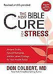 The New Bible Cure for Stress: Ancient Truths, Natural Remedies, and the Latest