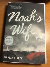 NOAH'S WIFE by Lindsay Starck 2016  like NEW ARC Uncorrected Proof Putnam books