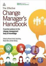 The Effective Change Manager's Handbook : Essential Guidance to the Change...