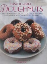 Easy-To-Make Doughnuts: 50 Delectable Recipes For Plain, Glazed, Sugar-dusted An
