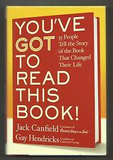 You've Got to Read This Book, Jack Canfield & Gay Hendricks, 1st prt, 1st edt