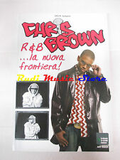 BOOK LIBRO CHRIS BROWN R&B la nuova frontiera 2006 LO VECCHIO lp dvd live