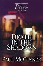 A Father Gilbert Mystery: Death in the Shadows 2 by Paul McCusker (2016)