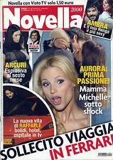 NOVELLA 2000 N°9 - 27/ FEB/2014 * AURORA : PRIMA PASSIONE ! Mamma Michelle . . .
