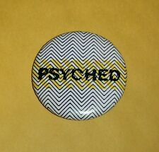 """VINTAGE 80'S BUTTON PIN BADGE """"PSYCHED"""" SLOGAN SAYING PUNK INDIE NEW WAVE AWESOM"""