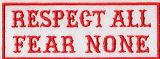 Biker Patch Aufnäher  Respect all Fear Noe Kutte Harley Chopper Red&White,81