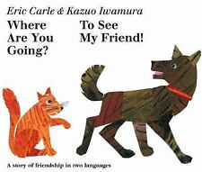 WHERE ARE YOU GOING? TO SEE MY FRIEND! 1ST ED 1ST PRT ERIC CARLE '03 HCDJ LK NEW