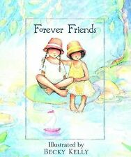 Forever Friends by Becky Kelly and Patrick D. Reagan (2002, Hardcover)
