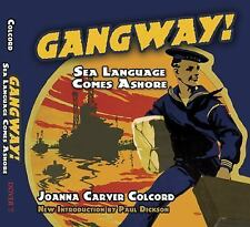 Gangway! : Sea Language Comes Ashore by Joanna Carver Colcord (2012, Paperback)