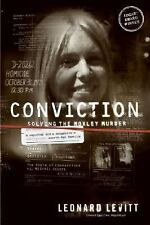 Conviction: Solving the Moxley Murder: A Reporter and Detective's Twenty-Year S