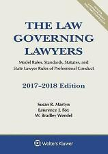 The Law Governing Lawyers: Model Rules, Standards, Statutes, and State Lawyer...