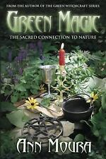 Green Magic : The Sacred Connection to Nature by Ann Moura (2002, Paperback)