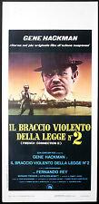 CINEMA-locandina IL BRACCIO VIOLENTO DELLA LEGGE g.hackman,f.rey J.FRANKENHEIMER