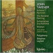 John Tavener: Schuon Hymnen; The Second Coming; Exhortations and Kohima; Shûnya