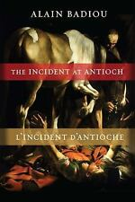 The Incident at Antioch / L'Incident d'Antioche: A Tragedy in Three Acts / Trage