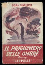 MANCUSO DORA IL PRIGIONIERO DELLE OMBRE ROMANZO CAPPELLI 1949 I° EDIZ.