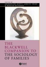 The Blackwell Companion to the Sociology of Families (Blackwell Companions to So