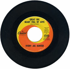 "IVORY JOE HUNTER  ""GRET BIG HEART FULL OF LOVE c/w THE LIFE I LIVE"" R&B  LISTEN!"