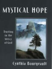 Mystical Hope: Trusting in the Mercy of God (Cloister Books) by Bourgeault, Cyn