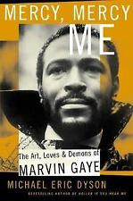 Mercy, Mercy Me : The Art, Loves and Demons of Marvin Gaye by Michael Eric...