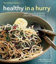 Healthy in a Hurry (Williams-Sonoma): Simple, Wholesome Recipes for Every Meal o