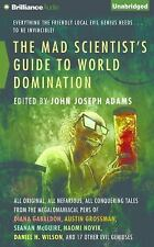 The Mad Scientist's Guide to World Domination : Original Short Fiction for...