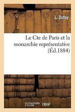 Le Cte de Paris et la Monarchie Representative by Dufay-L (2013, Paperback)