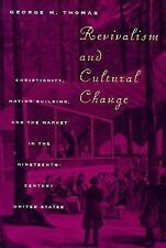 Revivalism and Cultural Change : Christianity, Nation Building, and the...