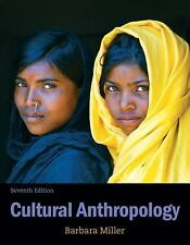 Cultural Anthropology (7th Edition) by Miller, Barbara D.