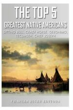 The Top 5 Greatest Native Americans : Sitting Bull, Crazy Horse, Geronimo,...