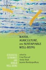 Water, Agriculture, and Sustainable Well-Being Ecological Economics and Human W