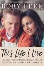 This Life I Live : One Man's Extraordinary, Ordinary Life and the Woman Who Cha…