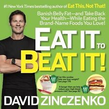 Eat It to Beat It!: Banish Belly Fat-and Take Back Your Health-While Eating the