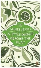 A Little Dinner Before the Play (Penguin Great Food), Jekyll, Agnes, Used; Good