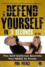 How to Defend Yourself in 3 Seconds (or Less!) : Self Defence Secrets You...