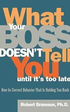 What Your Boss Doesn't Tell You until It's Too Late : How to Correct Behavior...