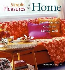 New, Simple Pleasures of the Home: Comforts and Crafts for Living Well, Susannah