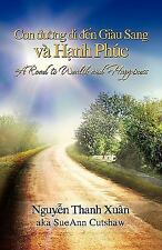 A road to Wealth and Happiness: Bi an cua su Thanh Cong Multilingual Edition