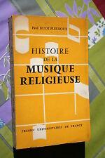 HISTOIRE DE LA MUSIQUE RELIGIEUSE par PAUL HUOT PLEUROUX éd 1957
